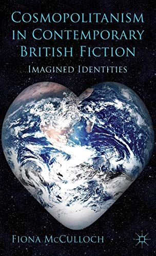Cosmopolitanism in Contemporary British Fiction: Imagined Identities: McCulloch, Fiona