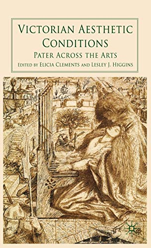9780230234970: Victorian Aesthetic Conditions: Pater Across the Arts