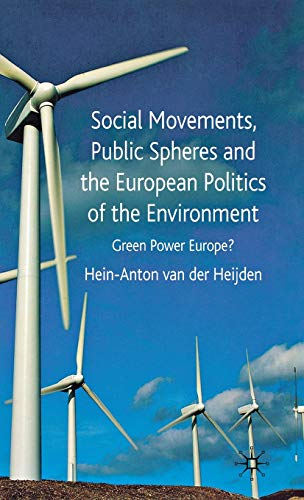 9780230236141: Social Movements, Public Spheres and the European Politics of the Environment: Green Power Europe?