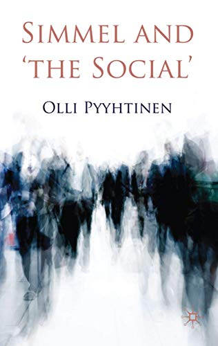 Simmel and 'The Social': Pyyhtinen, Olli