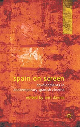 9780230236202: Spain on Screen: Developments in Contemporary Spanish Cinema