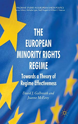 The European Minority Rights Regime Towards a Theory of Regime Effectiveness Palgrave Studies in ...