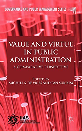 9780230236479: Value and Virtue in Public Administration: A Comparative Perspective (Governance and Public Management)