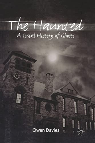 9780230237100: The Haunted: A Social History of Ghosts