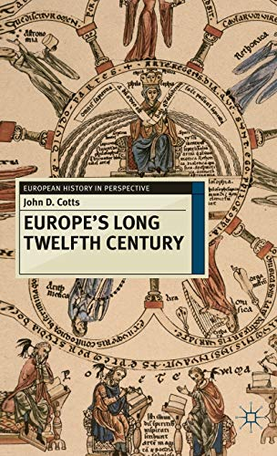 9780230237841: Europe's Long Twelfth Century: Order, Anxiety and Adaptation, 1095-1229 (European History in Perspective)