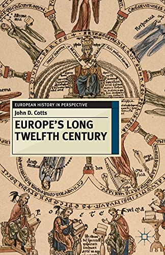9780230237858: Europe's Long Twelfth Century: Order, Anxiety and Adaptation, 1095-1229 (European History in Perspective)