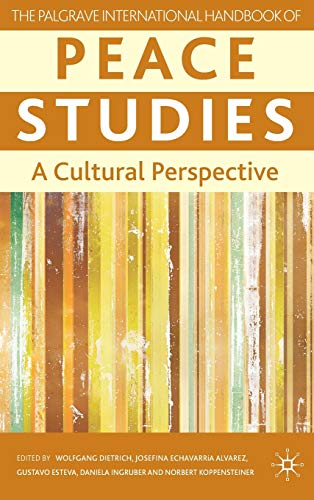 9780230237865: The Palgrave International Handbook of Peace Studies: A Cultural Perspective