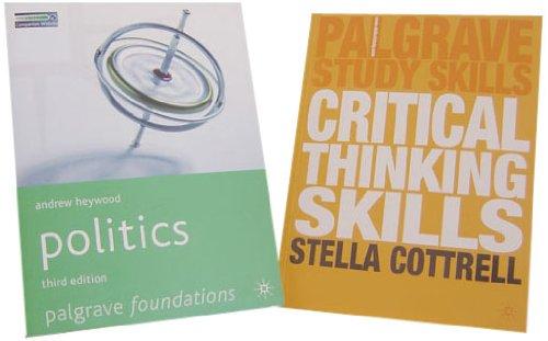 Politics Critical Thinking Skills Value: Cottrell, S, Heywood, a