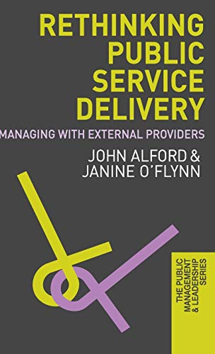 9780230237940: Rethinking Public Service Delivery: Managing with External Providers (The Public Management and Leadership Series)