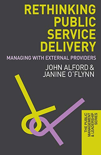 9780230237957: Rethinking Public Service Delivery: Managing with External Providers (The Public Management and Leadership Series)