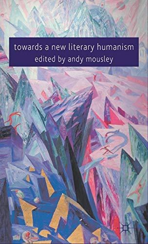 Towards a New Literary Humanism: Palgrave Macmillan