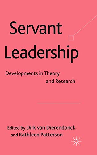 9780230238268: Servant Leadership: Developments in Theory and Research