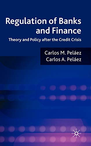 9780230239036: Regulation of Banks and Finance: Theory and Policy After the Credit Crisis