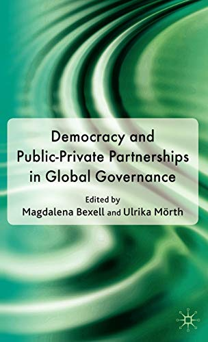 9780230239067: Democracy and Public-Private Partnerships in Global Governance