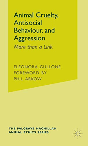 9780230239234: Animal Cruelty, Antisocial Behaviour, and Aggression: More than a Link (The Palgrave Macmillan Animal Ethics Series)