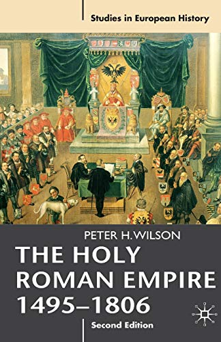 9780230239784: The Holy Roman Empire 1495-1806 (Studies in European History)