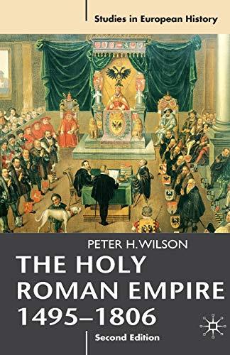 9780230239784: The Holy Roman Empire 1495-1806