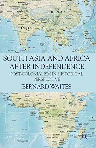 9780230239845: South Asia and Africa After Independence: Post-colonialism in Historical Perspective