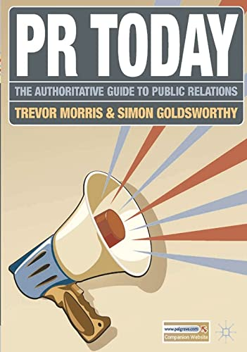 9780230240094: PR Today: The Authoritative Guide to Public Relations