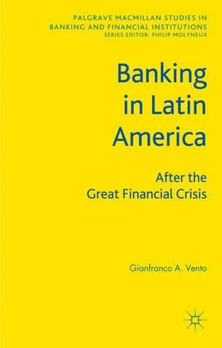 9780230240179: Banking in Latin America: After the Great Financial Crisis (Palgrave Macmillan Studies in Banking and Financial Institutions)