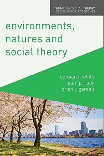 9780230241046: Environments, Natures and Social Theory