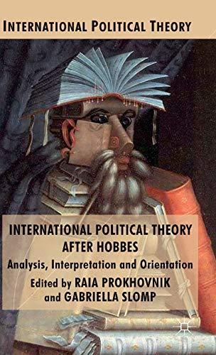 9780230241145: International Political Theory after Hobbes: Analysis, Interpretation and Orientation