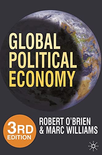 Global Political Economy, 3rd Edition: Evolution and: Robert O'Brien, Marc