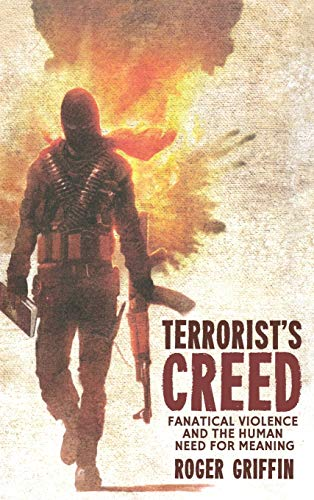 9780230241299: Terrorist's Creed: Fanatical Violence and the Human Need for Meaning