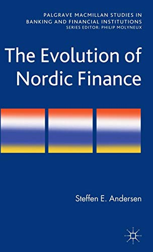 9780230241558: The Evolution of Nordic Finance (Palgrave Macmillan Studies in Banking and Financial Institutions)