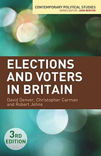 9780230241619: Elections and Voters in Britain (Contemporary Political Studies)