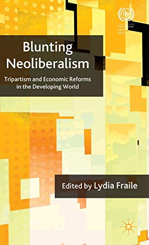 9780230241879: Blunting Neoliberalism: Tripartism and Economic Reforms in the Developing World