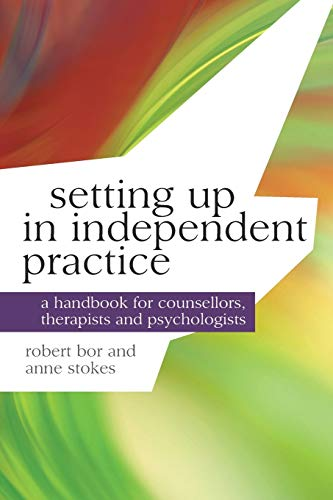 9780230241954: Setting up in Independent Practice: A Handbook for Counsellors, Therapists and Psychologists (Professional Handbooks in Counselling and Psychotherapy)