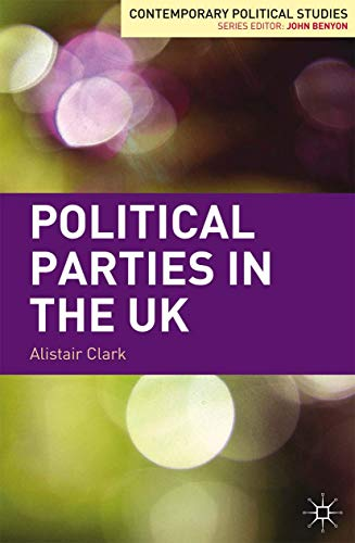 9780230242500: Political Parties in the UK (Contemporary Political Studies)