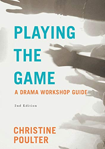 9780230242777: Playing the Game: A Drama Workshop Guide