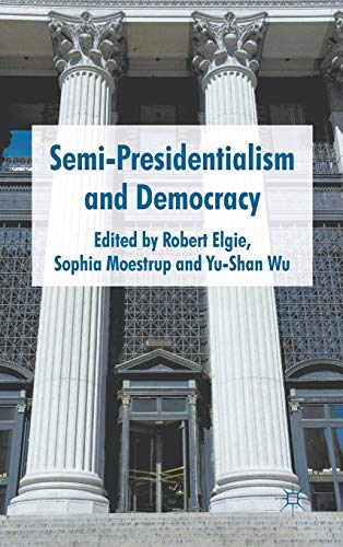 9780230242920: Semi-Presidentialism and Democracy