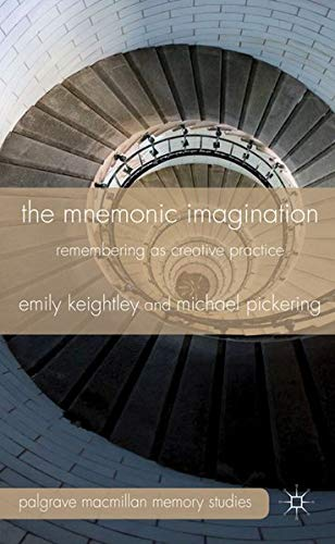 9780230243361: The Mnemonic Imagination: Remembering As Creative Practice