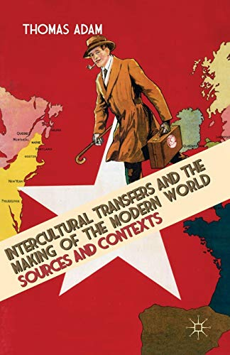 9780230243545: Intercultural Transfers and the Making of the Modern World, 1800-2000: Sources and Contexts