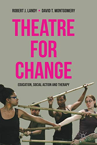 Theatre for Change: Education, Social Action and Therapy: Landy, Professor Robert; Montgomery, ...