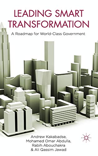 9780230243729: Leading Smart Transformation: A Roadmap for World Class Government