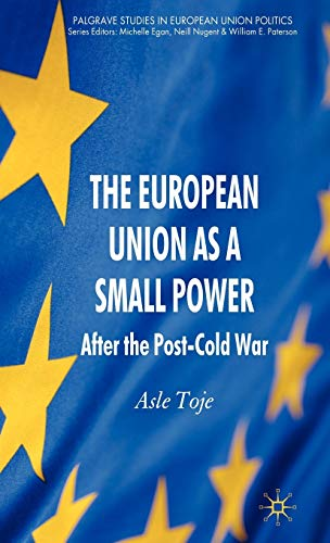 9780230243965: The European Union As a Small Power: After the Post-Cold War