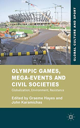 9780230244177: Olympic Games, Mega-Events and Civil Societies: Globalization, Environment, Resistance (Global Culture and Sport Series)