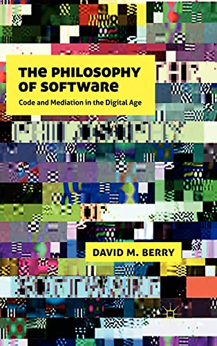 9780230244184: The the Philosophy of Software: Code and Mediation in the Digital Age