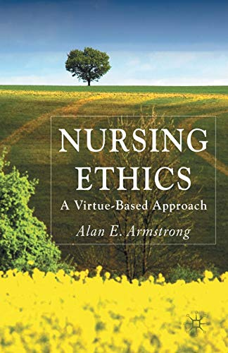9780230244191: Nursing Ethics: A Virtue-Based Approach