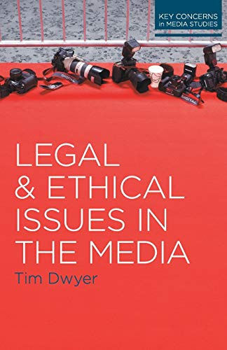 9780230244610: Legal and Ethical Issues in the Media (Key Concerns in Media Studies)