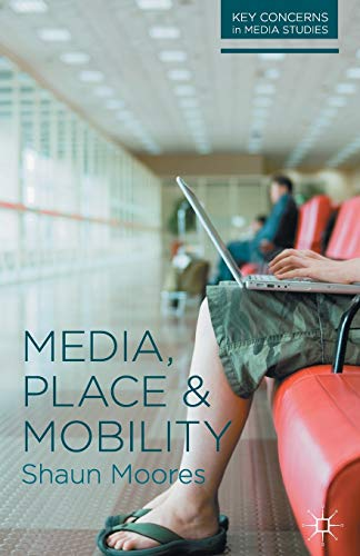 9780230244634: Media, Place and Mobility (Key Concerns in Media Studies)