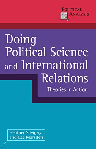 9780230245877: Doing Political Science and International Relations: Theories in Action (Political Analysis)