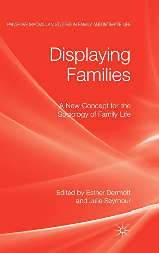 9780230246133: Displaying Families: A New Concept for the Sociology of Family Life (Palgrave Macmillan Studies in Family and Intimate Life)