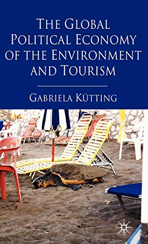 The Global Political Economy of the Environment and Tourism: Gabriela Kutting