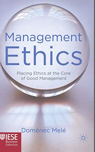 9780230246300: Management Ethics: Placing Ethics at the Core of Good Management (IESE Business Collection)