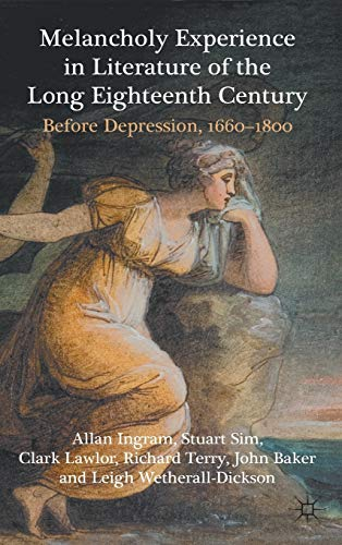 9780230246317: Melancholy Experience in Literature of the Long Eighteenth Century: Before Depression, 1660-1800